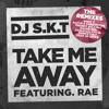 Take Me Away - DJ S.K.T (Fear Of Dawn Remix)