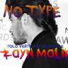 Zayn Malik-No Type (without Mc.righteous