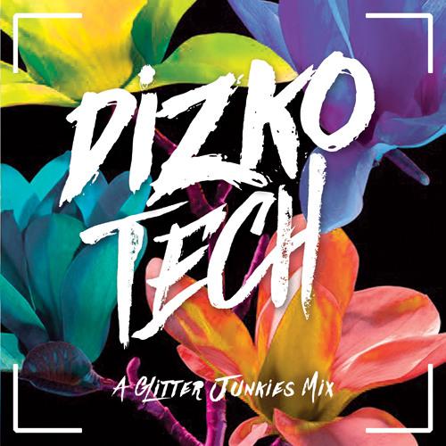 Dizkotech - A Glitter Junkies Mix