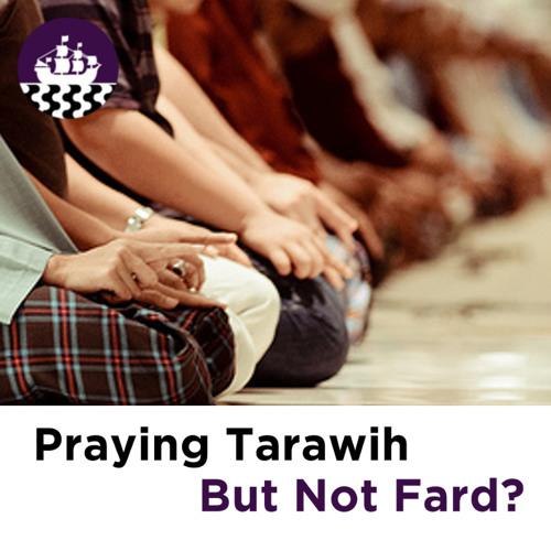Praying Tarawīh But Not Fard By Safina Society