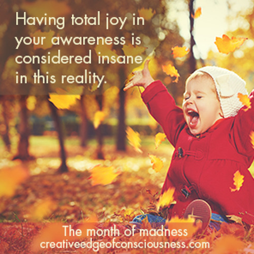 JOY of Awareness? That's Madness!