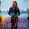 After The Fire by Jane Casey (Audiobook Extract) read by Caroline Lennon