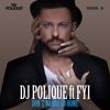 DJ Polique feat. FYI - Don't Wanna Go Home (DJ Finest Party Edit)