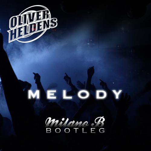 Oliver Heldens - Melody (Milano B Bootleg) [Sensation 2015 The Legacy Edit]