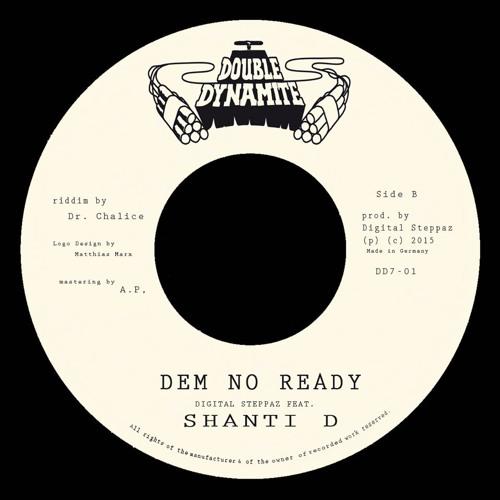 Digital Steppaz feat. Shanti D - Dem No Ready  [RAW Edit]
