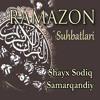 01. Ramazon Suhbatlari - Go'zal Xulq (Shayx Sodiq Samarqandiy) mp3