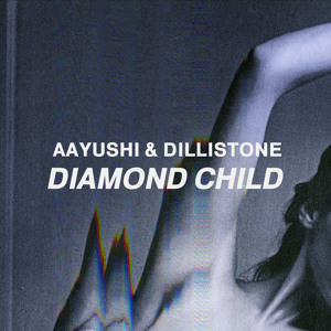Diamond Child by Aayushi & Dillistone