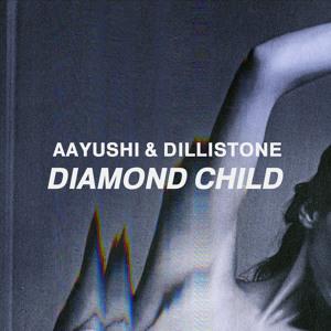 Diamond Child by Aayushi & Dillistone