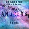 Download Ed Sheeran - The A Team (Andreas Remix) Mp3