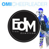 [HOUSE] OMI - Cheerleader (Bryan Dalton Mashup) [click BUY = FREE DOWNLOAD]