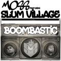 MoSS Feat. Slum Village – Boombastic