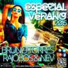 Especial Verano 2015 (Bruno Torres, Dj Rajobos & Dj Nev) 1.Pista