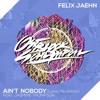 FELIX JAEHN feat. JASMINE THOMPSON - AINT NOBODY (OSTBLOCKSCHLAMPEN REMIX)