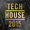 Tech House 2015 - OUT NOW!