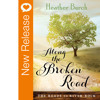 New Release - Along The Broken Road by Heather Burch