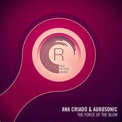 Ana Criado & Aurosonic - The Force of The Blow (Original Mix)