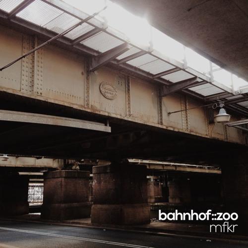 bahnhof::zoo - MFKR (dj b3no remix)