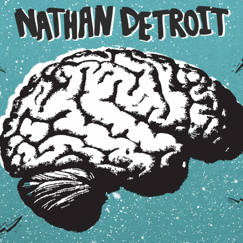 Nathan Detroit - What She Said (Exclusive)