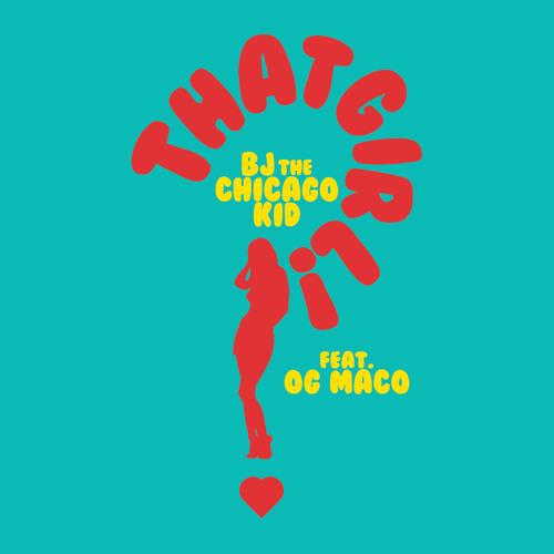 BJ The Chicago Kid ft OG Maco – That Girl