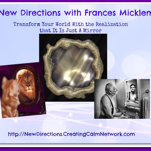 New Directions with Frances Micklem - Transform Your World