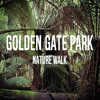 Golden Gate Park Nature Walk