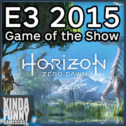 E3 Game of the Show - Kinda Funny Gamescast (E3 2015)