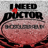 I Need A Doctor (Bhostguster Remix) **FREE DOWNLOAD**