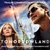 ''Disney's Tomorrowland'' Trailer Music Compilation