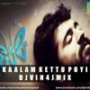 Kaalam Kettu poyi (Premam)DJ VIN4J MIX