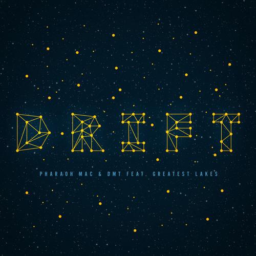 Pharaoh Mac and DMT ft. Greatest Lakes – Drift
