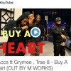 Staccs Ft Grymee , Trae 8 - Buy A Heart