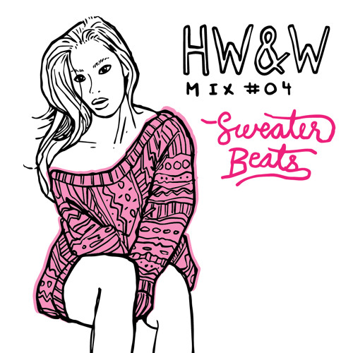 HW&W Mix 04: Sweater Beats