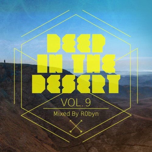 Deep In The Desert Vol.9 [Mixed By R0byn]