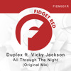 Duplex ft. Vicky Jackson - All Through The Night (Original Mix) [Fidget Music]
