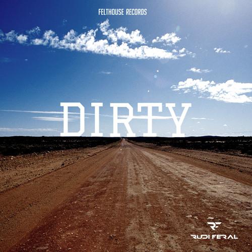 Rudi Feral - Dirty (Original Mix)