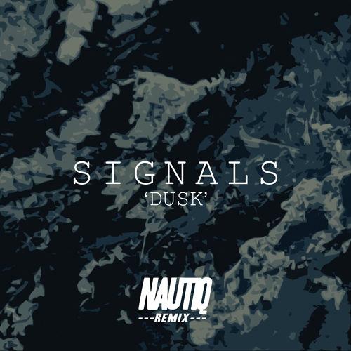 Signals. x NAUTIQ - Dusk (Remix)