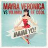 Mayra Veronica vs. Yolanda Be Cool - Mama Yo (Radio Edit)