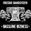 Firestar Soundsystem - Bassline Bizness (EDM.com Exclusive!)[FREE DOWNLOAD]