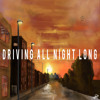 Driving All Night Long - Jake Begley Ft. Abbi Wrigley And Alfie Begley