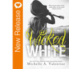 New Book Release - Wicked White by Michelle A. Valentine