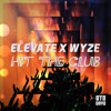 Elevate ✖ WyzE - Hit The Club