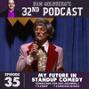Dan Goldberg's 32nd Podcast - Episode 35: My Future in Standup Comedy