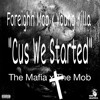 ForeighnMob x Young killa - Cuz We Started