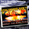 Part 3 - Apocalypse Now?? What the Bible says about the End Times