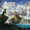 Ahzee - Neverland (Original Mix)