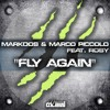 Markdos & Marco Piccolo - Fly Again (Radio Edit) [feat. Rosy]