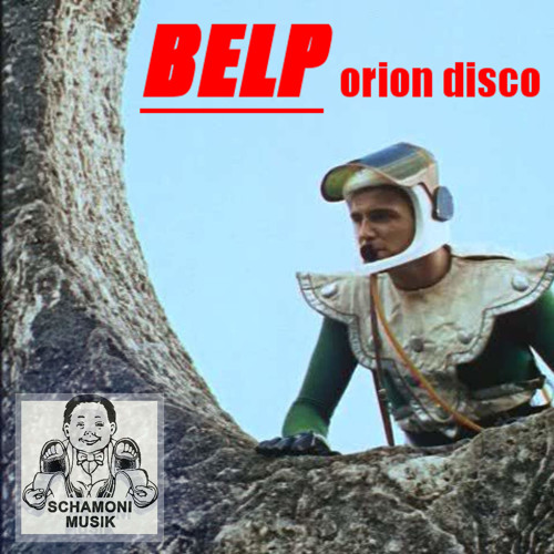 BELP Orion Disco EP + Remixes (OUT NOW DIGITAL & VINYL)