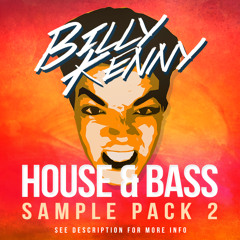 Billy Kenny - House & Bass Sample Pack 2 (Songstarter Demo)[Out Now]