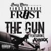 FirstStreet Frost ft. A-Wax - The Gun [BayAreaCompass]