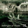 World Powers United 2 :Destroyers of Worlds LP: {MOCRCYCD001} Double CD 08/30/2015 Out now!